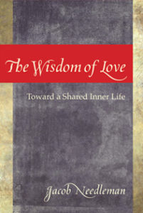 The Wisdom of Love  Jacob Needleman